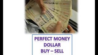 Perfect Money Dollar Exchange India Forex Deposit Withdraw