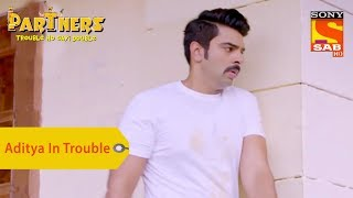 Your Favorite Character | Aditya In Trouble | Partners Double Ho Gayi Trouble