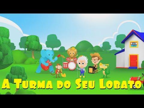 A Turma do Seu Lobato - A Turma do Seu Lobato (Música Infantil)