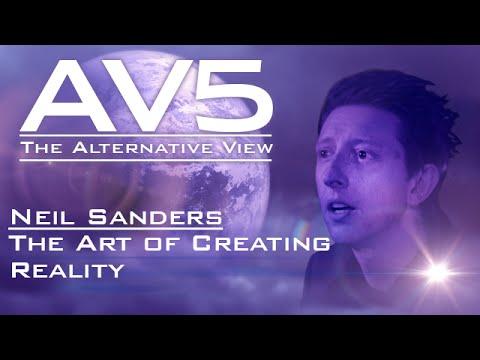 AV5 - Neil Sanders -The Art of Creating Reality