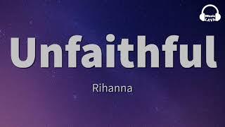 Rihanna - Unfaithful (Lyrics)