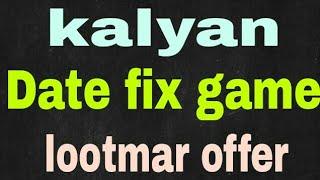 Kalyan date fix game 8-11-2017 lootmar offer