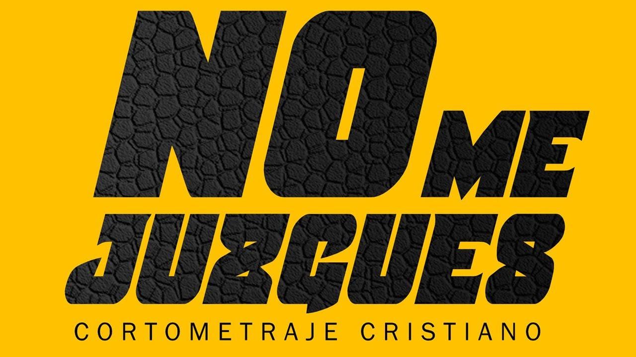 "Película: ""No Me Juzgues"" | Cortometraje Cristiano"