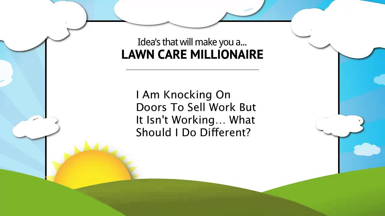 how to sell lawn care service door to door tips advice