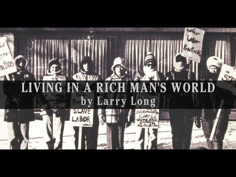 Living in a Rich Man's World by Larry Long