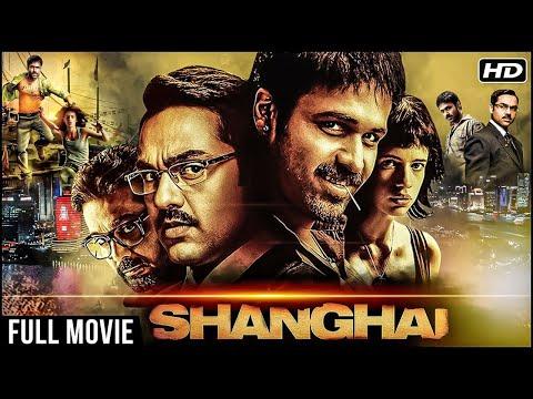 Shanghai Full Hindi Movie | Emraan Hashmi, Abhay Deol, Kalki Koechlin | Superhit Hindi Movies