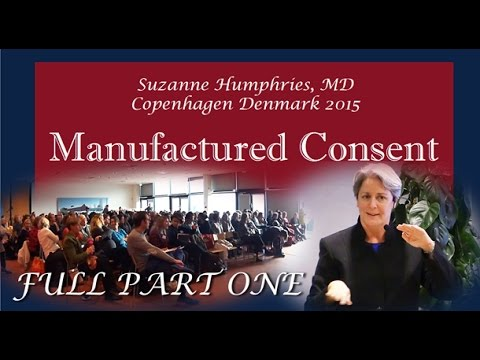 Part 1 Manufactured Consent MD Suzanne Humphries 2015