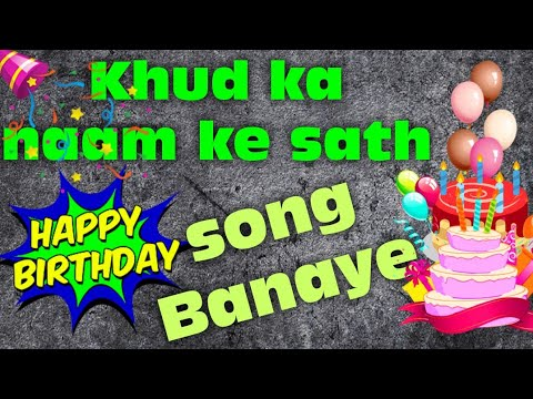 Happy Birthday Song with Your Name || Find, Create and Download