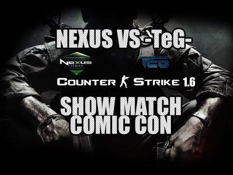 NEXUS Vs -TeG- CS 1.6 SHOWMATCH @ COMIC CON [LENOVO]