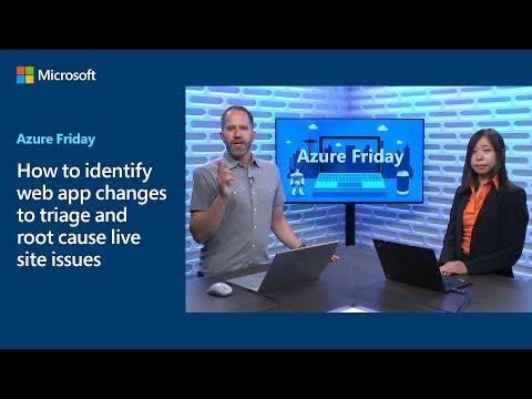 How to identify web app changes to triage and root cause live site issues | Azure Friday