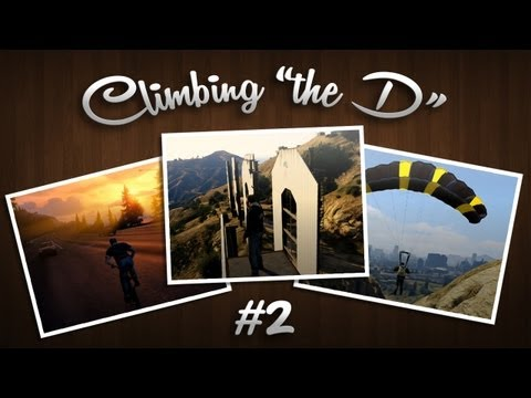 "Climbing ""The D"" (GTA V Free Roam) [#2]"