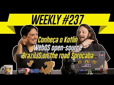 Weekly#237 - BrazilJS on the road Sorocaba, Kotlin eWebOS open-source