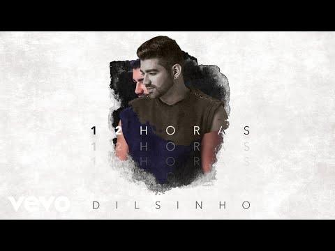 Dilsinho - 12 Horas (Pseudo V铆deo)