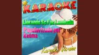 Llorando Se Fue Lambada (Popularizado por Kaoma) (Karaoke Version)