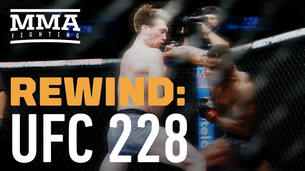 Rewind: UFC 228 Edition - MMA Fighting