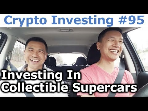 Crypto Investing #95 - Investing In Collectible Supercars - By Tai Zen & Leon Fu Dot Com™