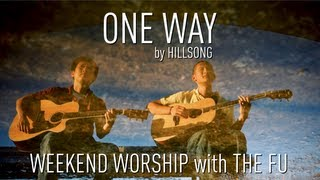 Weekend Worship - One Way (Hillsong Cover)