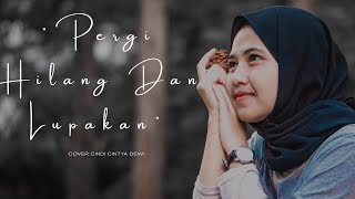 Download lagu Pergi Hilang dan Lupakan - Remember Of Today Cover Cindi Cintya Dewi ( Cover Video Clip )