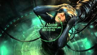 All Alone - A Glitch Hop and Electro Mix