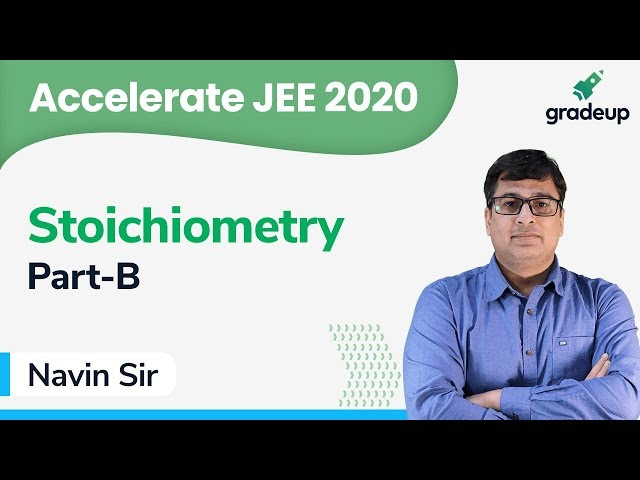 JEE 2020 | Class 4 | Chemistry | Stoichiometry by Navin Sir