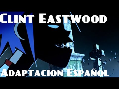 Clint Eastwood Gorillaz |Adaptación Español (Spanish Version) | D4ve