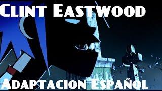 Clint Eastwood Gorillaz  adaptación Español (spanish Version)   D4ve