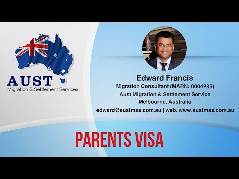 How To Apply Parent Visas In Australia , A Wise Advice By Migration Agent Edward Francis
