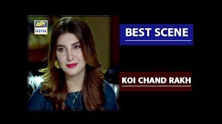 Koi Chand Rakh Episode 12 | BEST SCENE |  - #Ayezakhan