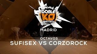 Sufi Sex [Sd Mambo] vs Corzo Rock [Maniatiks] · Octavos Doble KO Qualifier Madrid