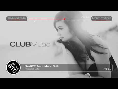 NekliFF feat. Mary S.K. - Parallel Life [CLUBMusic Release]