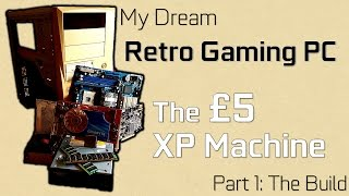 The £5 'Retro' Gaming PC // Part 1: The Build