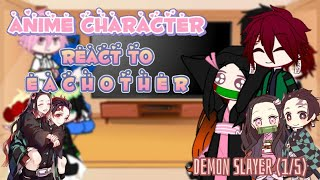 Anime Character react to eachother||Demon Slayer/KNY||⚠️MANGA SPOILER⚠️||part《1/5》||Baka-san11