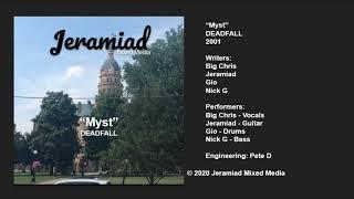 """Myst"" - DEADFALL"
