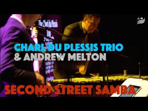 Second Street Samba - Charl du Plessis Trio w/Andrew Melton