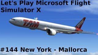 Let's Play Microsoft Flight Simulator X Teil 144 New York - Mallorca