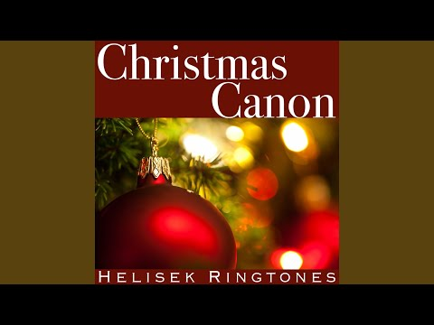 Christmas Canon: Pachelbel's Canon in D Major (Holiday Music)