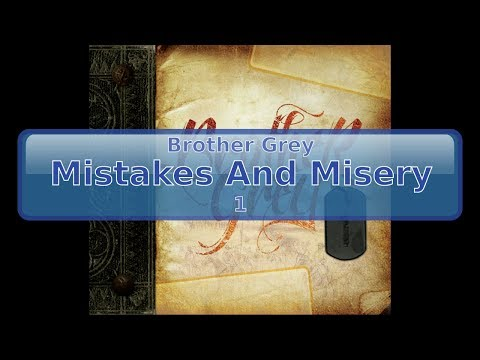 Brother Grey - Mistakes And Misery [HD, HQ]