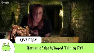 Return of the Winged Trinity Pt5. D&D 5th Edition Live Play