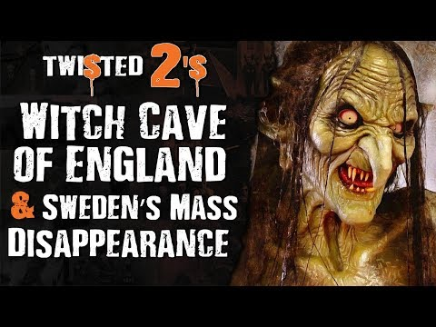 Twisted 2s #76 Witch Cave of England & Sweden's Mass Disappearance