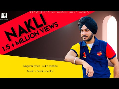SONG NAKLI BY SUKH SANDHU/BEATINSPECTOR