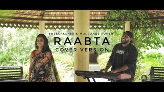 RAABTA COVER VERSION | AGENT VINOD | PRITAM | SREELAKSHMI | M.S.JONES RUPERT
