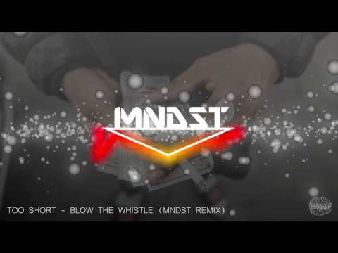 Too Short - Blow the Whistle (MNDST Remix)