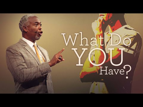 What Do You Have? | Bishop Dale C. Bronner | Word of Faith Family Worship Cathedral
