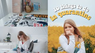 10 things you NEED to do in quarantine | what to do when you're bored