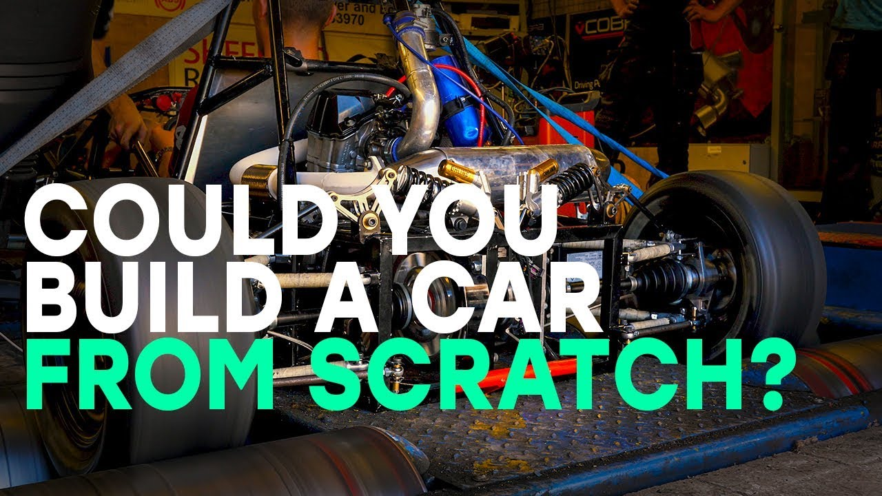 Build A Car From Scratch >> Could You Build A Car From Scratch