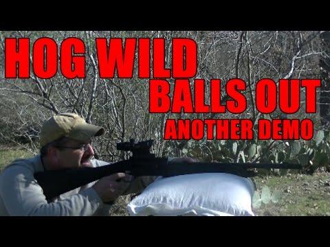 HOG WILD 40yards BALLS OUT