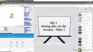 [Lập trình Scratch cho trẻ em] Bài 1 Hướng dẫn cài đặt Scratch - Phần 1