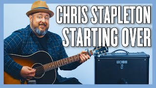 Chris Stapleton Starting Over Guitar Lesson + Tutorial