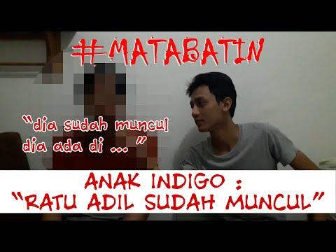 #MataBatin Anak Indigo: Ratu Adil Sudah Muncul di Indonesia