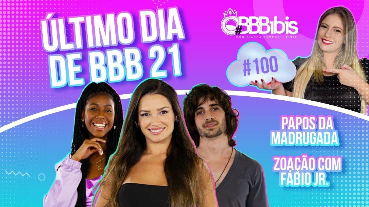 #BBBibis 100 - Último dia de BBB21 + Papos da madrugada + Zoação com Fábio Jr